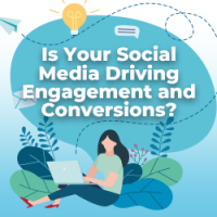 Is Your Social Media Driving Engagement and Conversions?