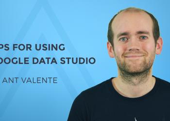 Tips for using Google Data Studio