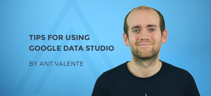 Tips for using Google Data Studio