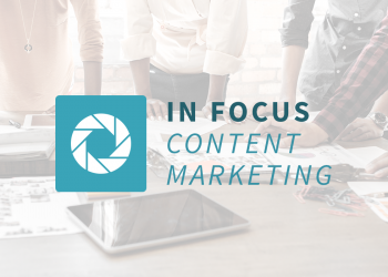 In Focus - Content Marketing